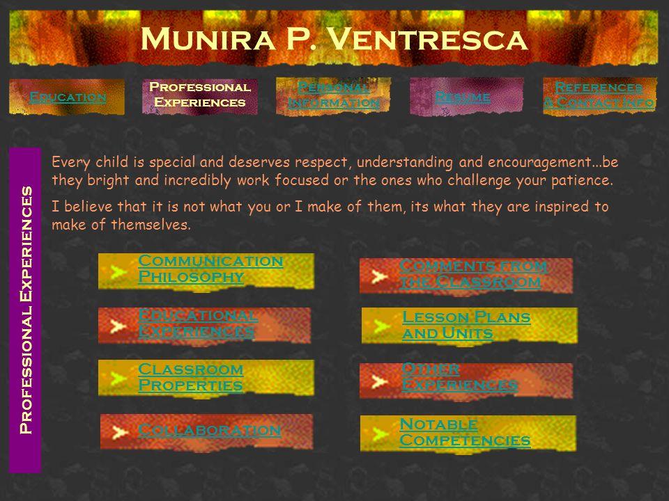 Professional Experiences Munira P. Ventresca Personal Information Education Professional Experiences Communication Philosophy Educational Experiences