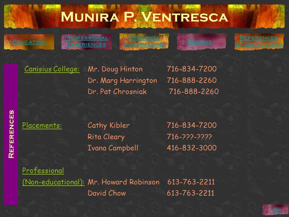 References Canisius College:Mr. Doug Hinton716-834-7200 Dr. Marg Harrington716-888-2260 Dr. Pat Chrosniak 716-888-2260 Placements: Cathy Kibler716-834