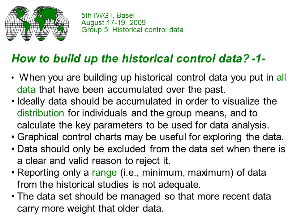 Thank you 5th IWGT, Basel August 17-19, 2009 Group 5: Historical control data