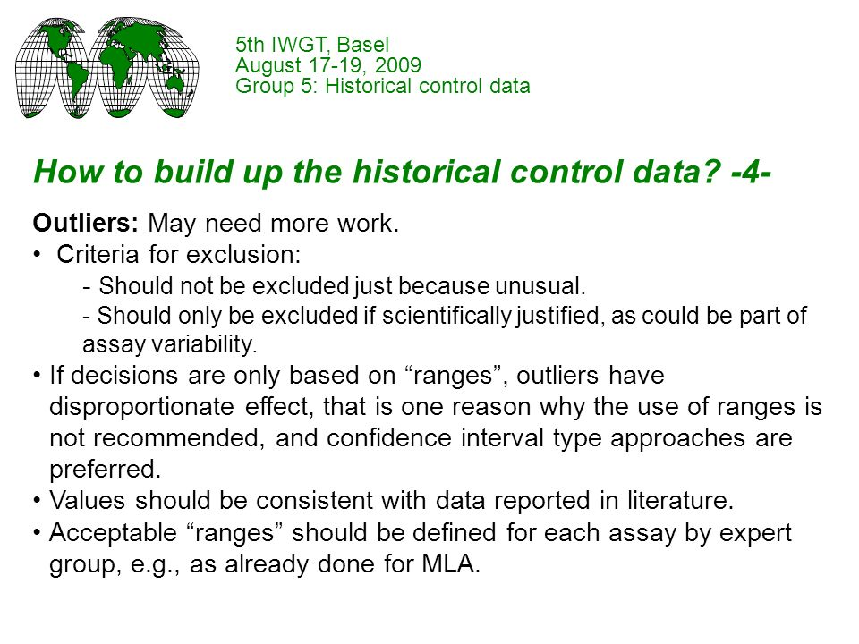 How to build up the historical control data. -4- Outliers: May need more work.