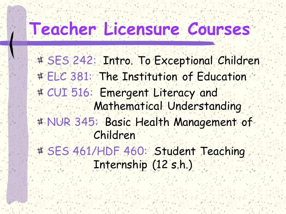 Teacher Licensure Courses SES 242: Intro.