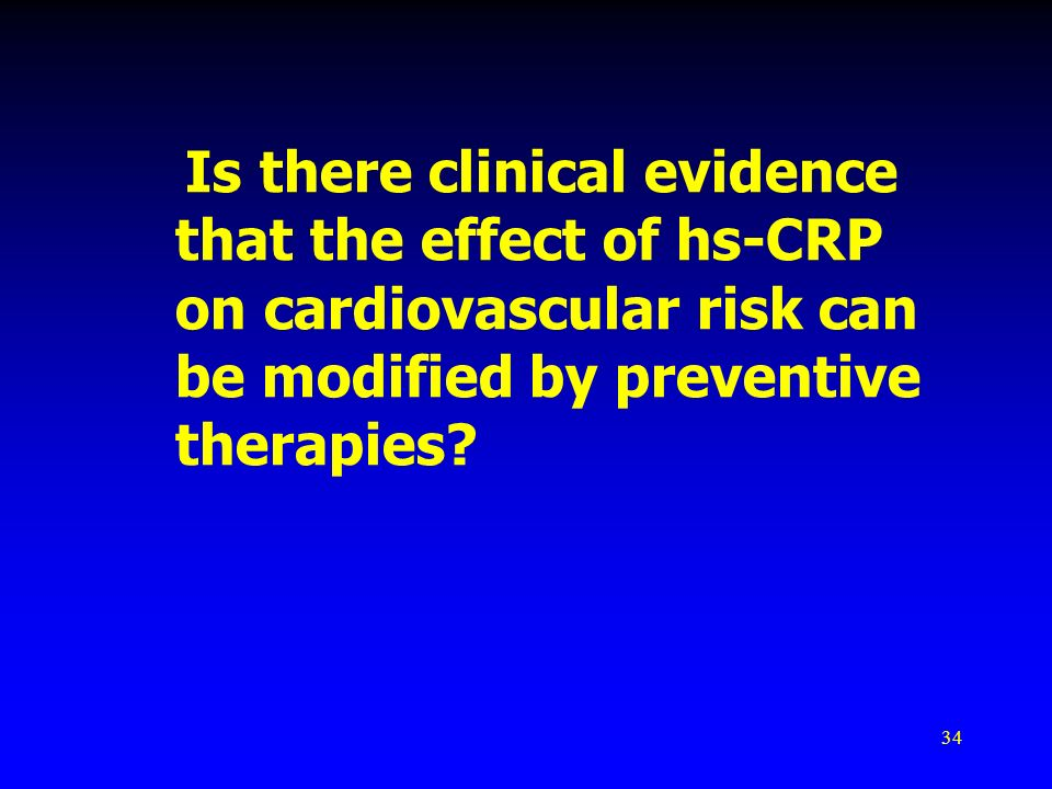 34 Is there clinical evidence that the effect of hs-CRP on cardiovascular risk can be modified by preventive therapies