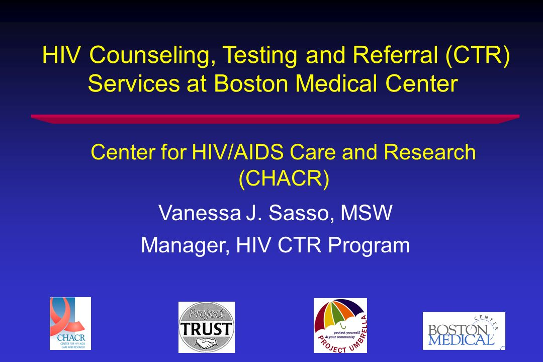 HIV Counseling, Testing and Referral (CTR) Services at Boston Medical Center Vanessa J.