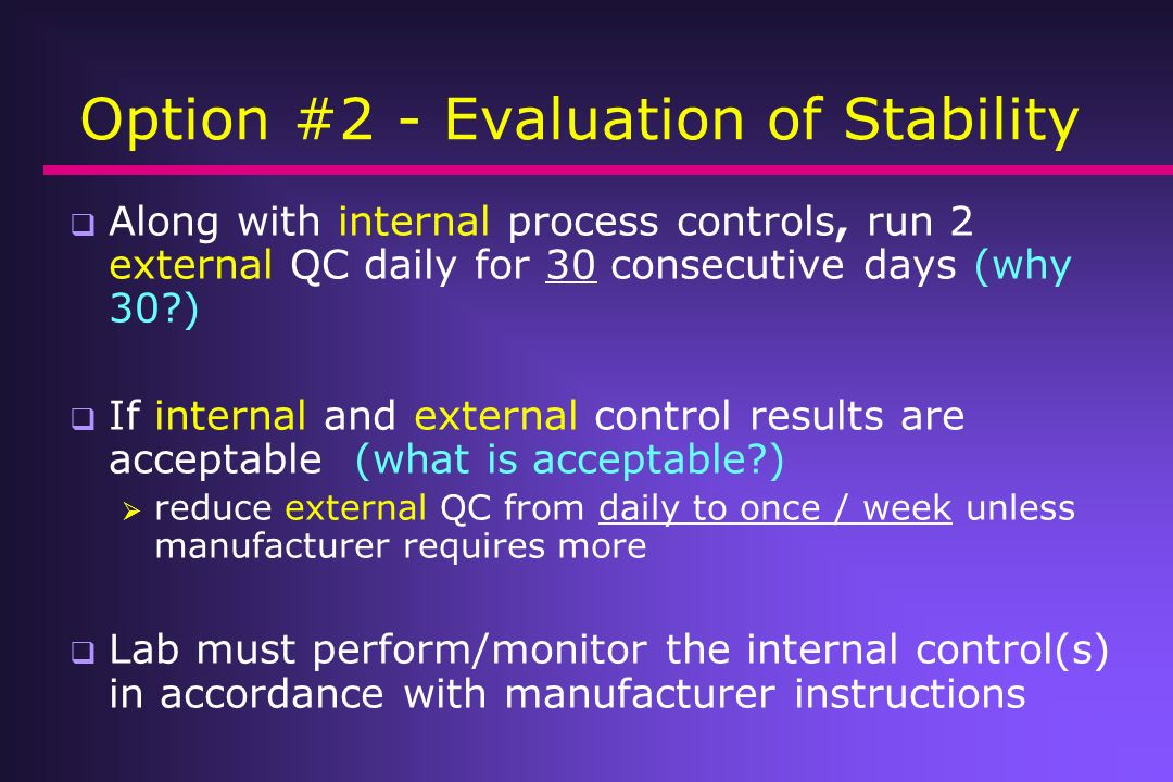 EQC Option #2 Test Systems with internal/procedural control(s) that monitor a portion of the analytic process Test site may use EQC, if test systems s