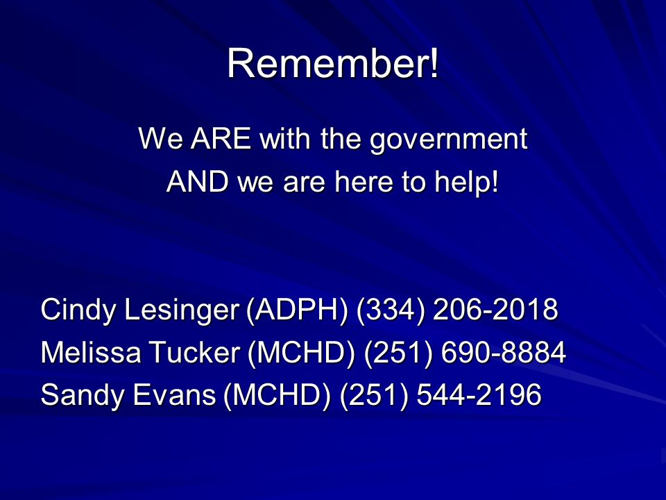 Remember. We ARE with the government AND we are here to help.