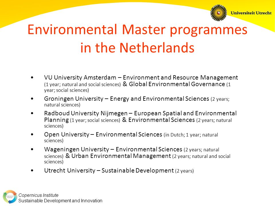 Copernicus Institute Sustainable Development and Innovation Master SD: general programme PeriodCourse 1The Sustainability Integration Optional Module 2 Master Thesis Choice: 30 or 45 ECTS 30 ECTS: - extra options - thesis scientific article 3 4