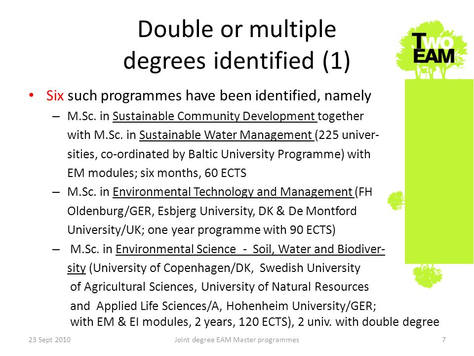 Double or multiple degrees identified (1) Six such programmes have been identified, namely – M.Sc.