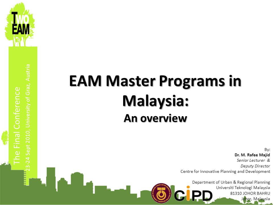 23-24 Sept 2010, University of Graz, Austria EAM Master Programs in Malaysia: An overview By: Dr.