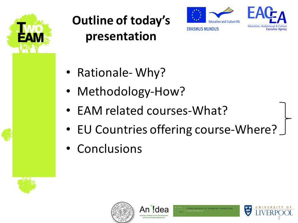2 Outline of todays presentation Rationale- Why? Methodology-How? EAM related courses-What? EU Countries offering course-Where? Conclusions