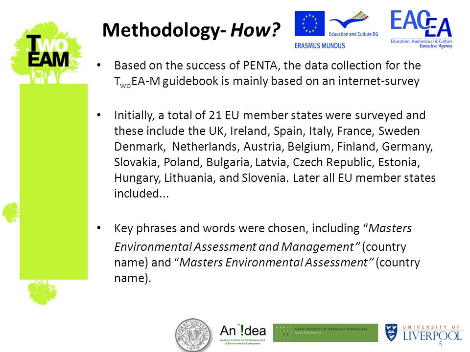 6 Based on the success of PENTA, the data collection for the T wo EA-M guidebook is mainly based on an internet-survey Initially, a total of 21 EU mem