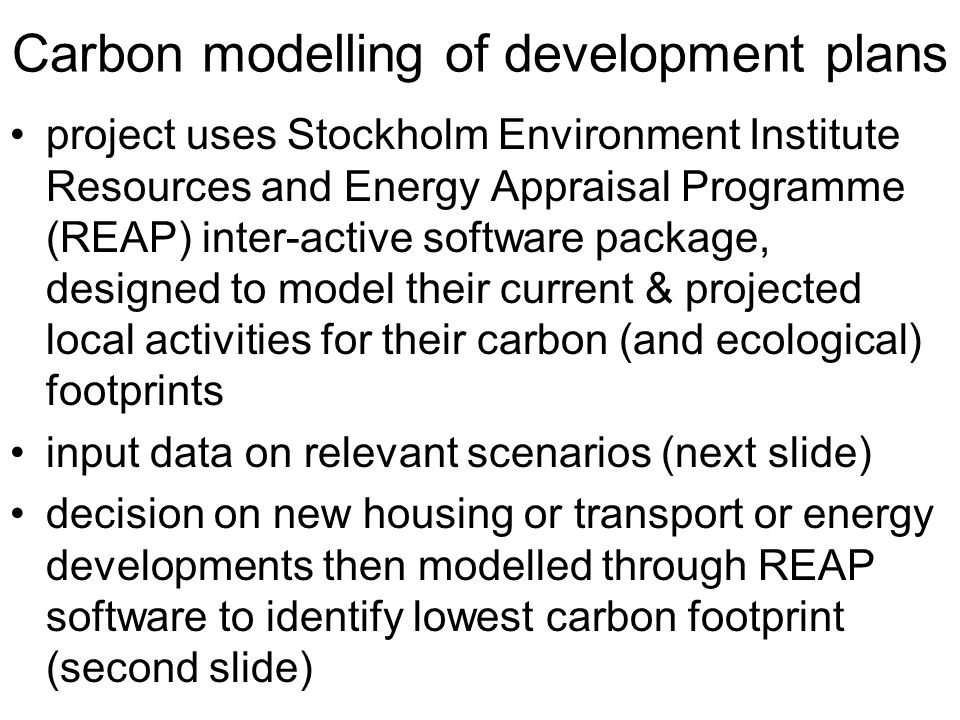 Carbon modelling of development plans project uses Stockholm Environment Institute Resources and Energy Appraisal Programme (REAP) inter-active softwa