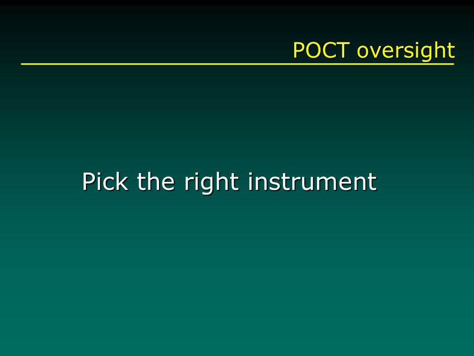 POCT oversight Pick the right instrument