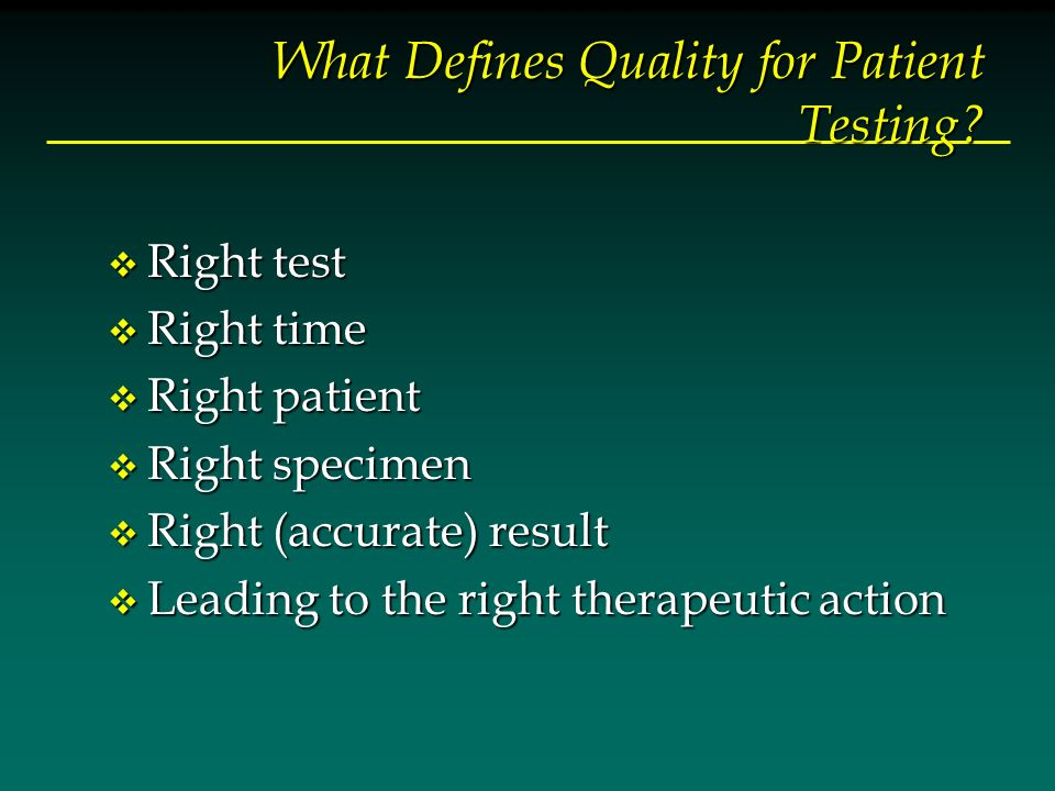 What Defines Quality for Patient Testing.