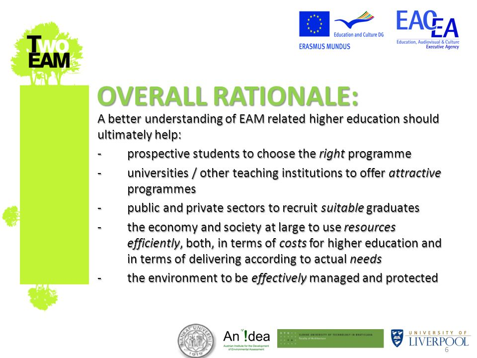 6 A better understanding of EAM related higher education should ultimately help: -prospective students to choose the right programme -universities / o