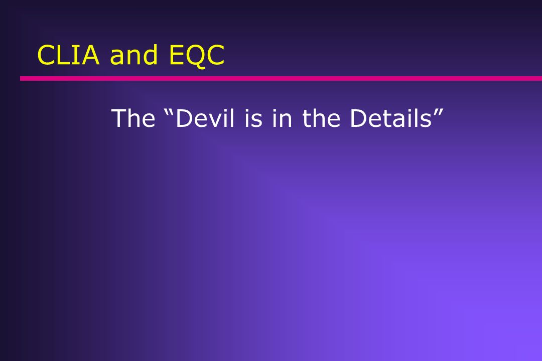 CLIA and EQC The Devil is in the Details