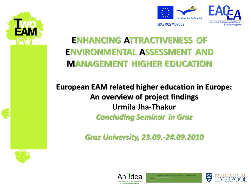 ENHANCING ATTRACTIVENESS OF ENVIRONMENTAL ASSESSMENT AND MANAGEMENT HIGHER EDUCATION European EAM related higher education in Europe: An overview of p