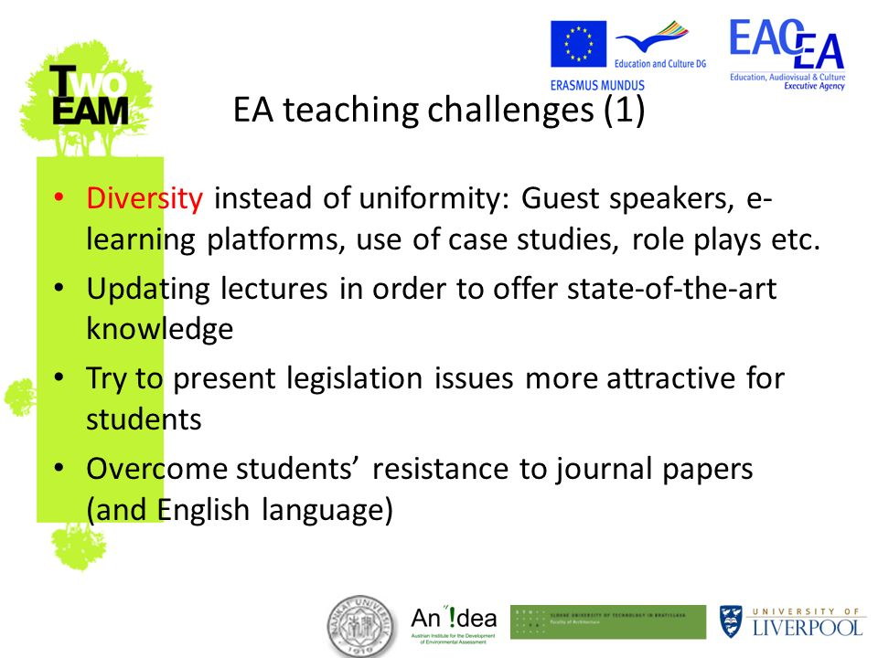 EA teaching challenges (1) Diversity instead of uniformity: Guest speakers, e- learning platforms, use of case studies, role plays etc.