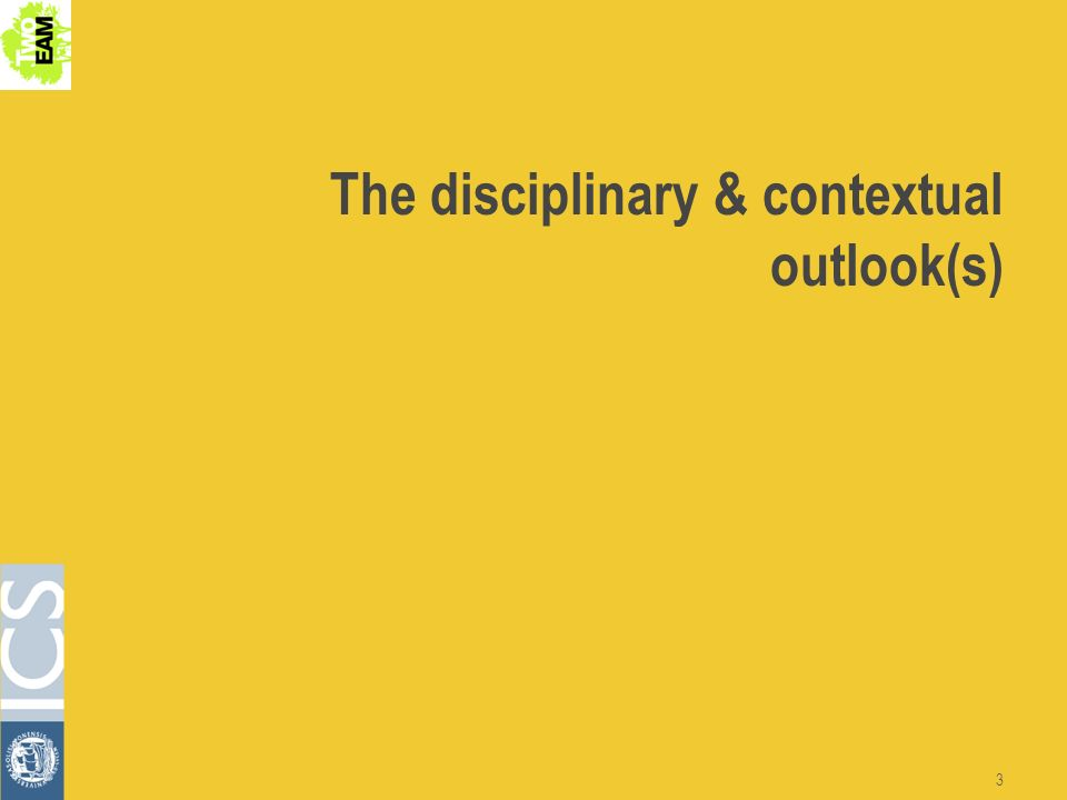 3 The disciplinary & contextual outlook(s)