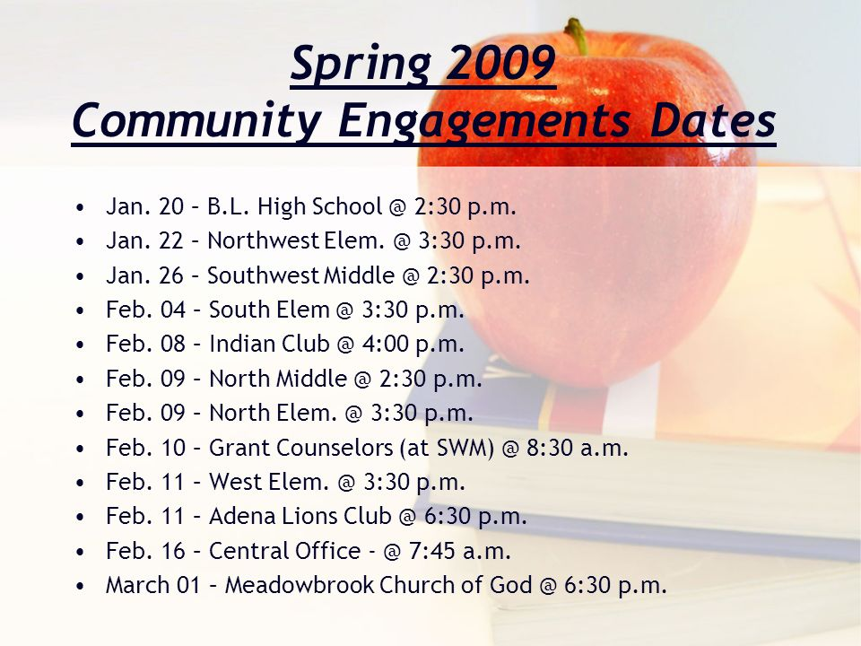 Spring 2009 Community Engagements Dates Jan.20 – B.L.