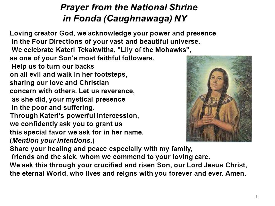I said a prayer for you today at the birthplace of Kateri Tekakwitha in Auriesville, New York.