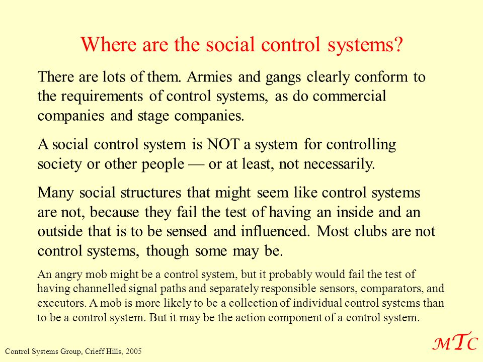 MTCMTC Control Systems Group, Crieff Hills, 2005 Where are the social control systems.