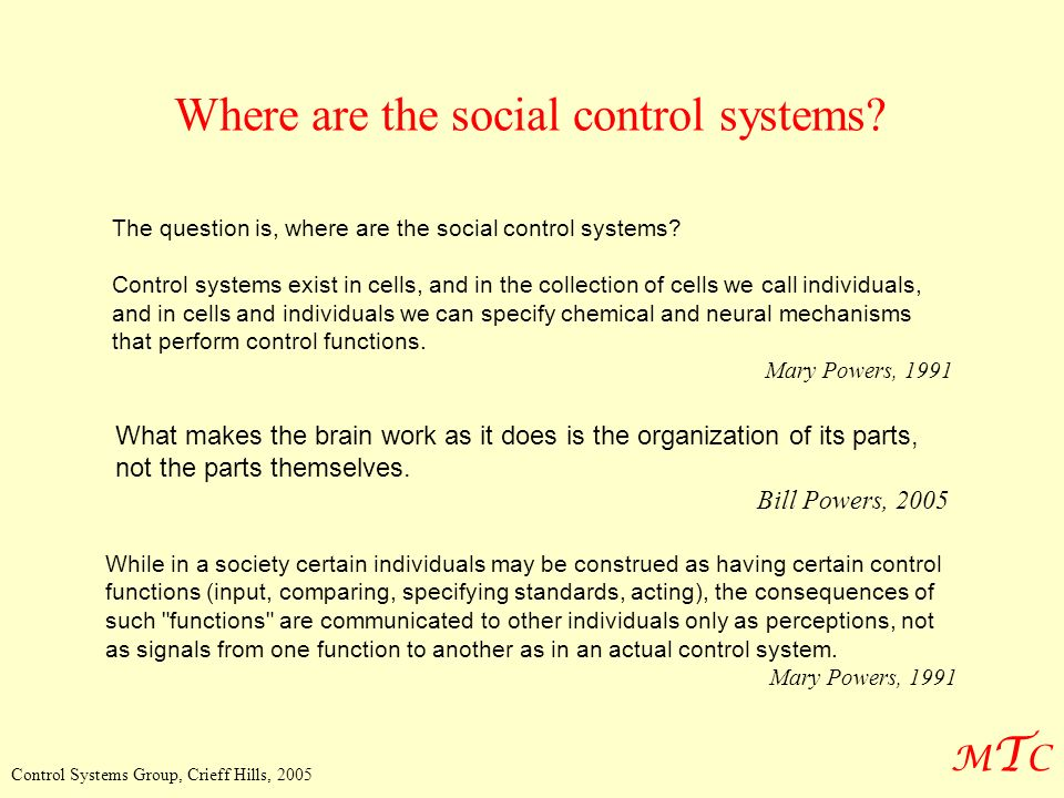 MTCMTC Control Systems Group, Crieff Hills, 2005 The question is, where are the social control systems.