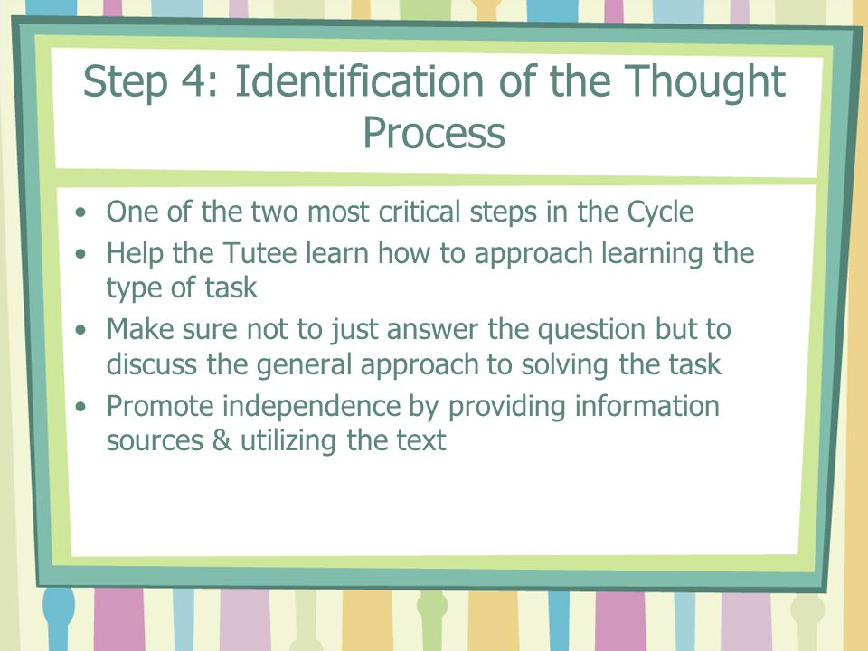 Task Steps Step 5: Set the Agenda for the Session Step 6: Addressing the Task Step 7: Tutee Summary of Content Step 8: Tutee Summary of Underlying Process