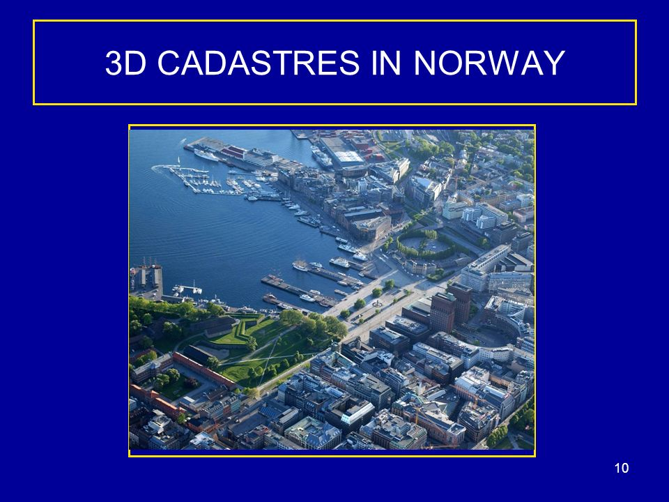 10 3D CADASTRES IN NORWAY
