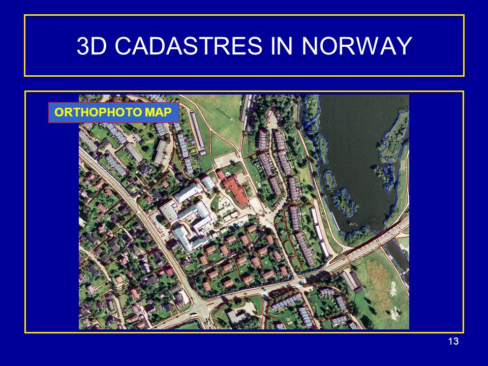 13 3D CADASTRES IN NORWAY ORTHOPHOTO MAP