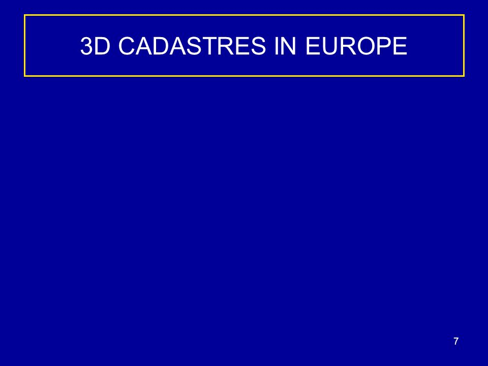 7 3D CADASTRES IN EUROPE