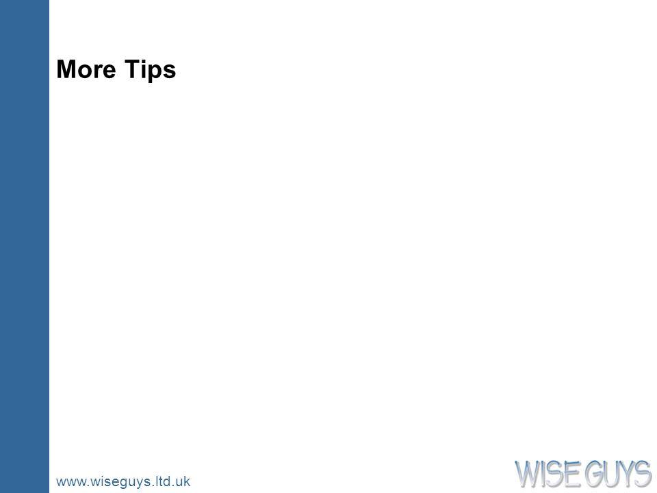 www.wiseguys.ltd.uk More Tips
