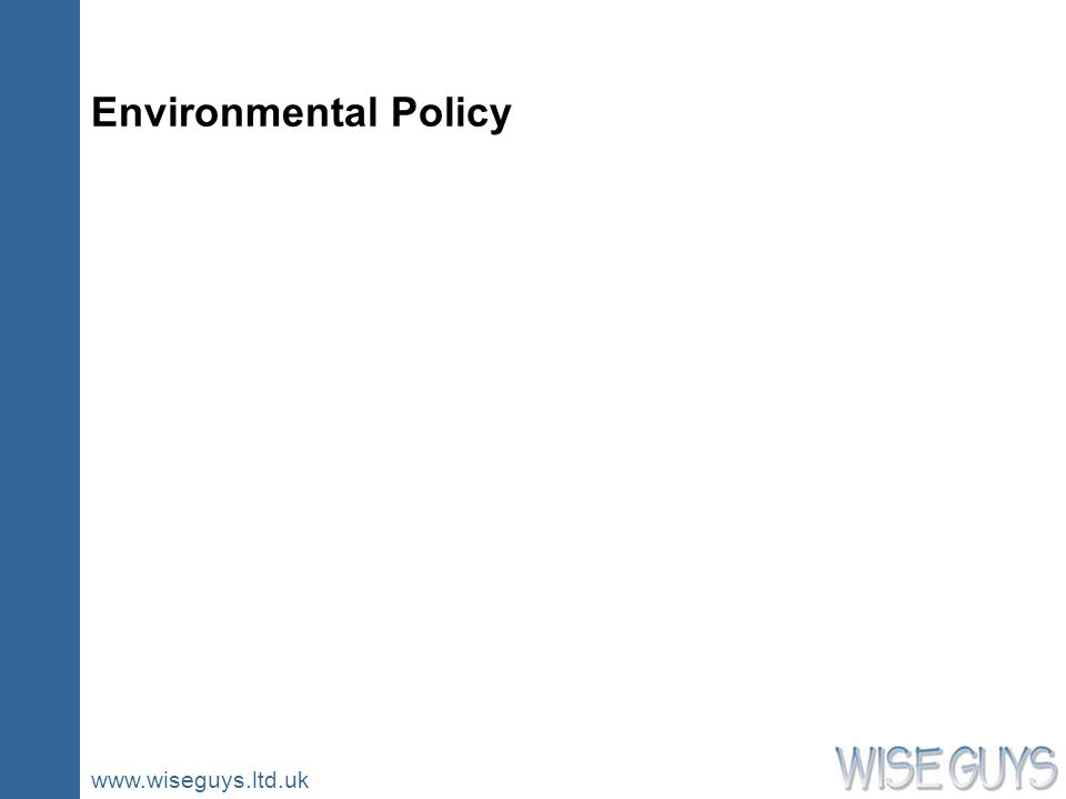 www.wiseguys.ltd.uk Environmental Policy