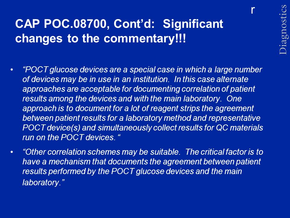 r CAP POC.08700, Contd: Significant changes to the commentary!!! POCT glucose devices are a special case in which a large number of devices may be in