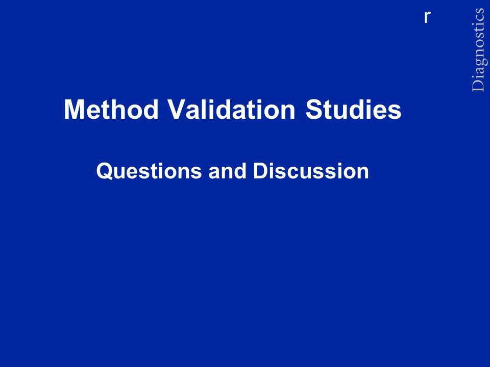 r Method Validation Studies Questions and Discussion