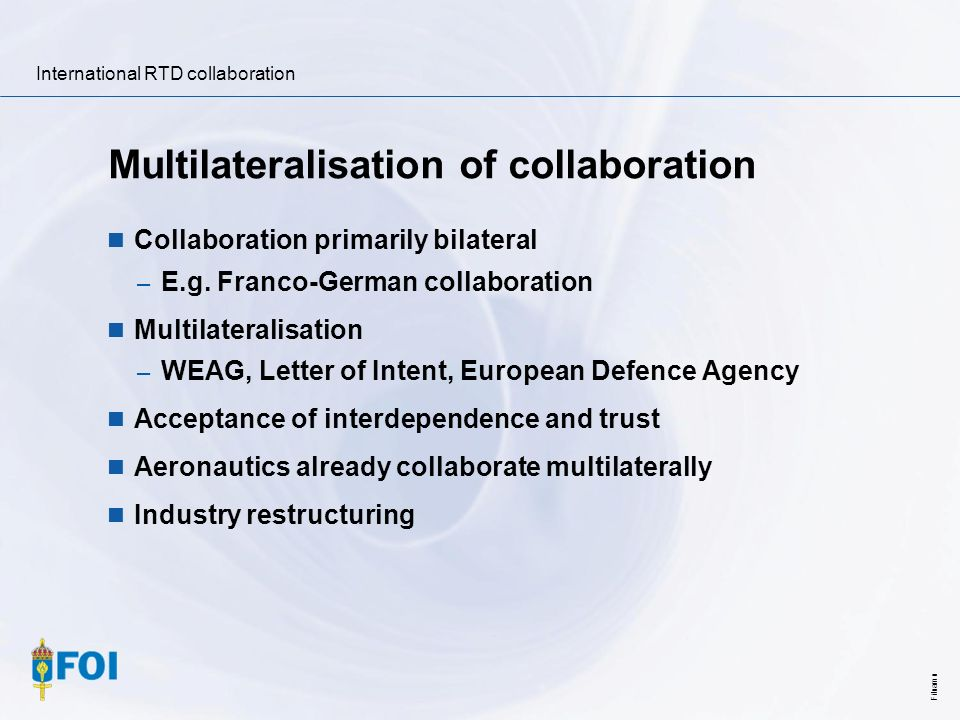 International RTD collaboration Filnamn Multilateralisation of collaboration Collaboration primarily bilateral – E.g. Franco-German collaboration Mult