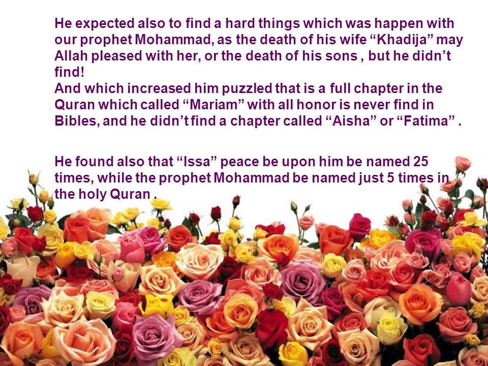 He expected also to find a hard things which was happen with our prophet Mohammad, as the death of his wife Khadija may Allah pleased with her, or the death of his sons, but he didnt find.