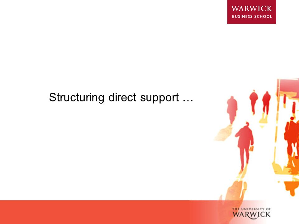 Structuring direct support …