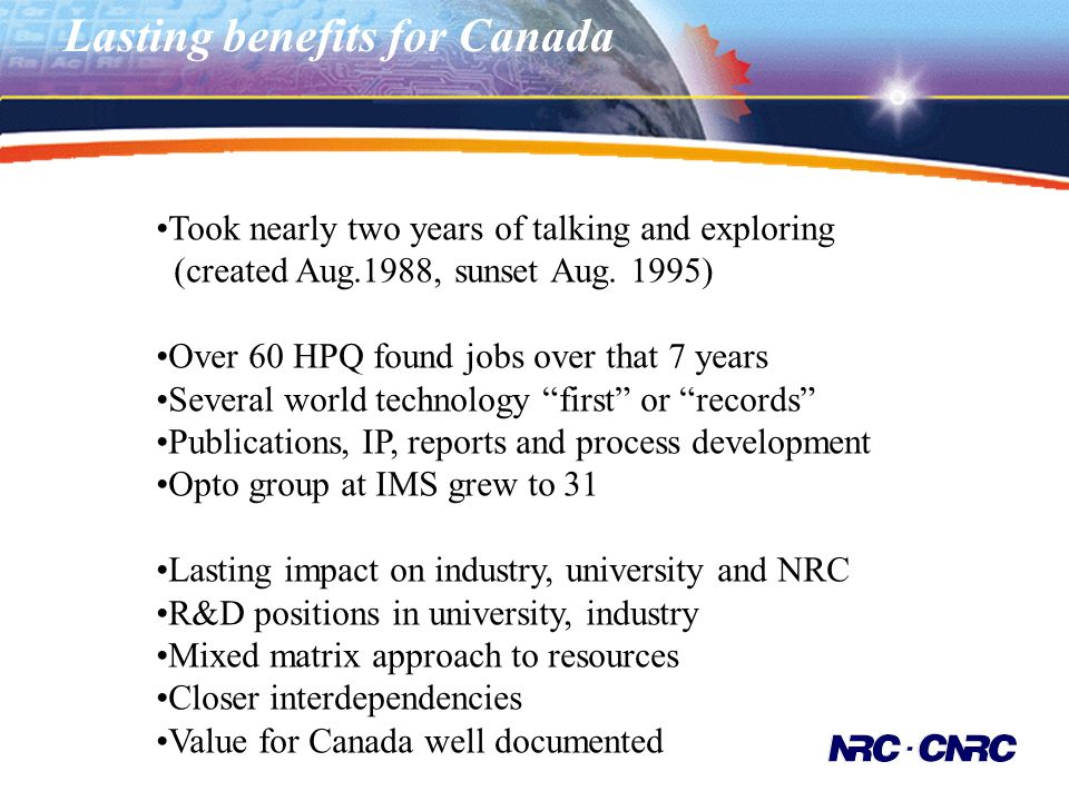Lasting benefits for Canada Took nearly two years of talking and exploring (created Aug.1988, sunset Aug. 1995) Over 60 HPQ found jobs over that 7 yea