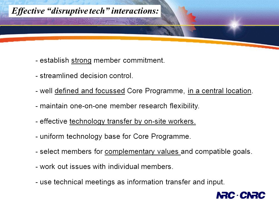 Effective disruptive tech interactions: - establish strong member commitment.