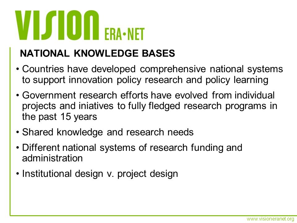 www.visioneranet.org Countries have developed comprehensive national systems to support innovation policy research and policy learning Government rese