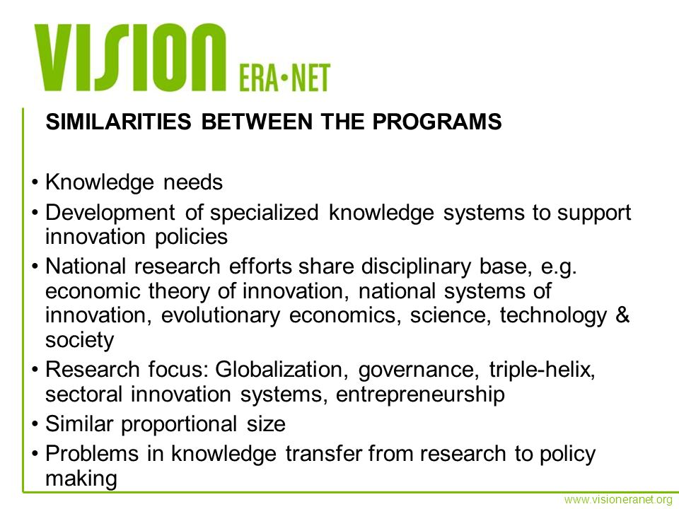 www.visioneranet.org Knowledge needs Development of specialized knowledge systems to support innovation policies National research efforts share disci