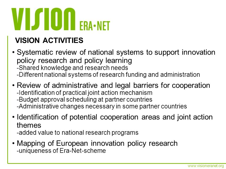 www.visioneranet.org Systematic review of national systems to support innovation policy research and policy learning -Shared knowledge and research ne