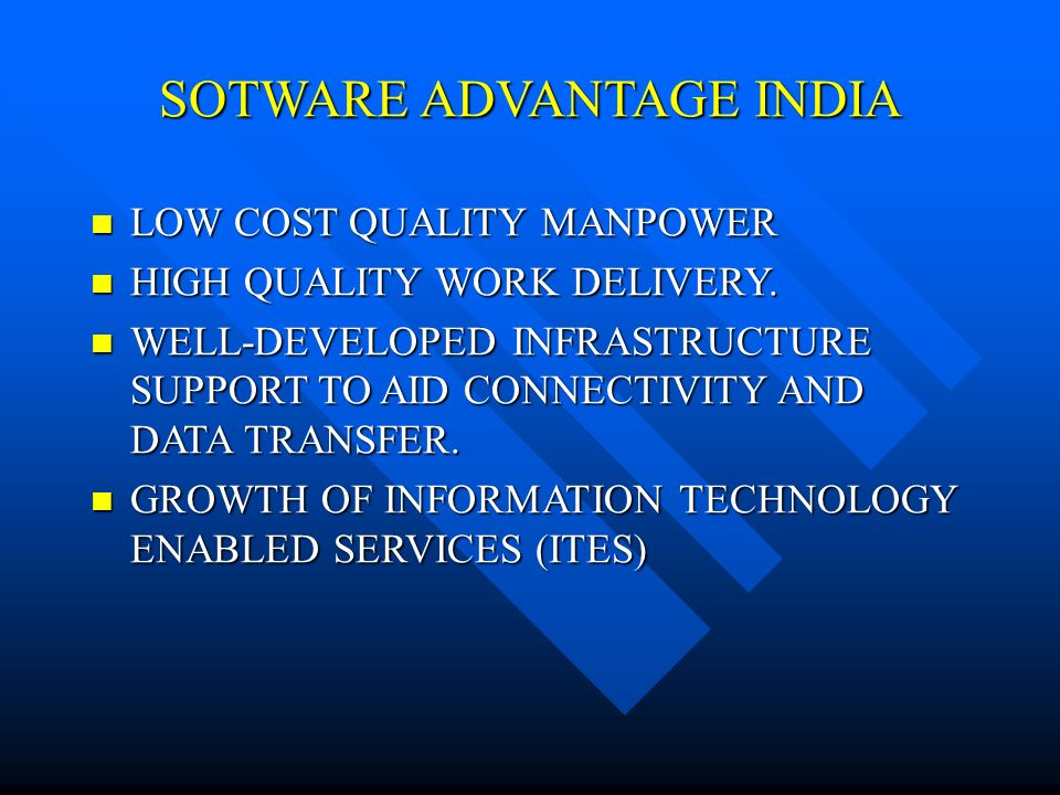 SOTWARE ADVANTAGE INDIA LOW COST QUALITY MANPOWER LOW COST QUALITY MANPOWER HIGH QUALITY WORK DELIVERY.