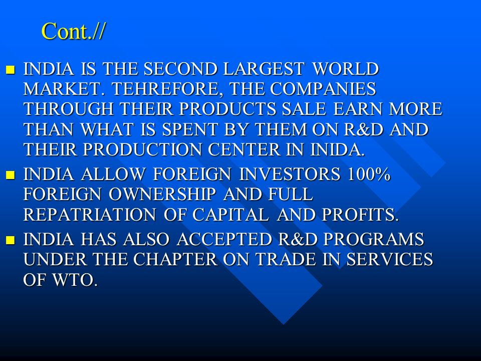 Cont.// INDIA IS THE SECOND LARGEST WORLD MARKET.