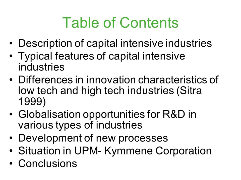 Table of Contents Description of capital intensive industries Typical features of capital intensive industries Differences in innovation characteristi