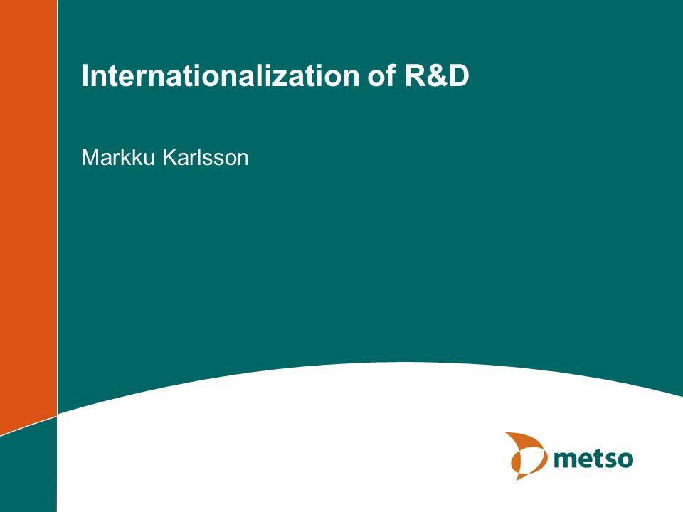 Internationalization of R&D Markku Karlsson
