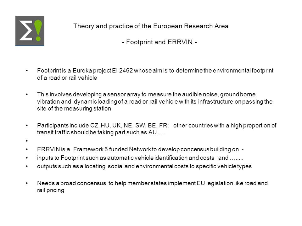Theory and practice of the European Research Area - Footprint and ERRVIN - Footprint is a Eureka project E! 2462 whose aim is to determine the environ