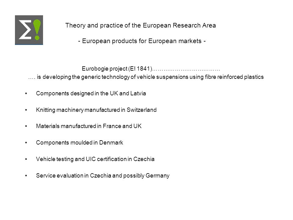 Theory and practice of the European Research Area - European products for European markets - Eurobogie project (E.