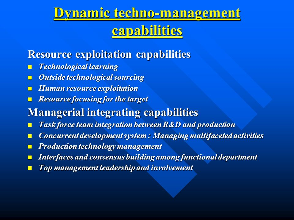 Dynamic techno-management capabilities Resource exploitation capabilities Technological learning Technological learning Outside technological sourcing