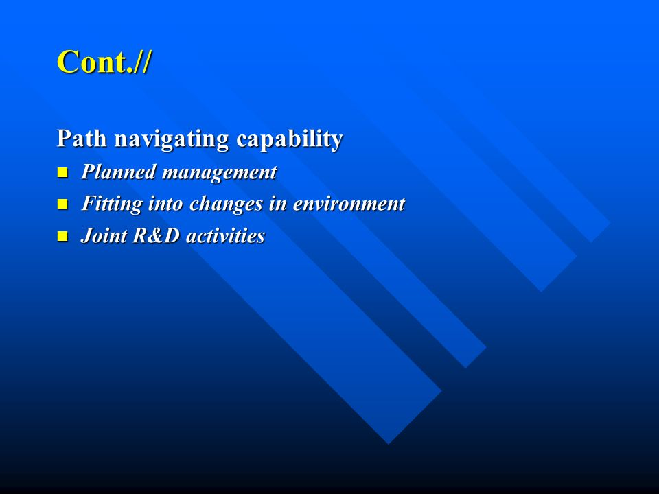 Cont.// Path navigating capability Planned management Planned management Fitting into changes in environment Fitting into changes in environment Joint